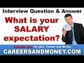 What is your salary expectation? Job Interview Question and Answer