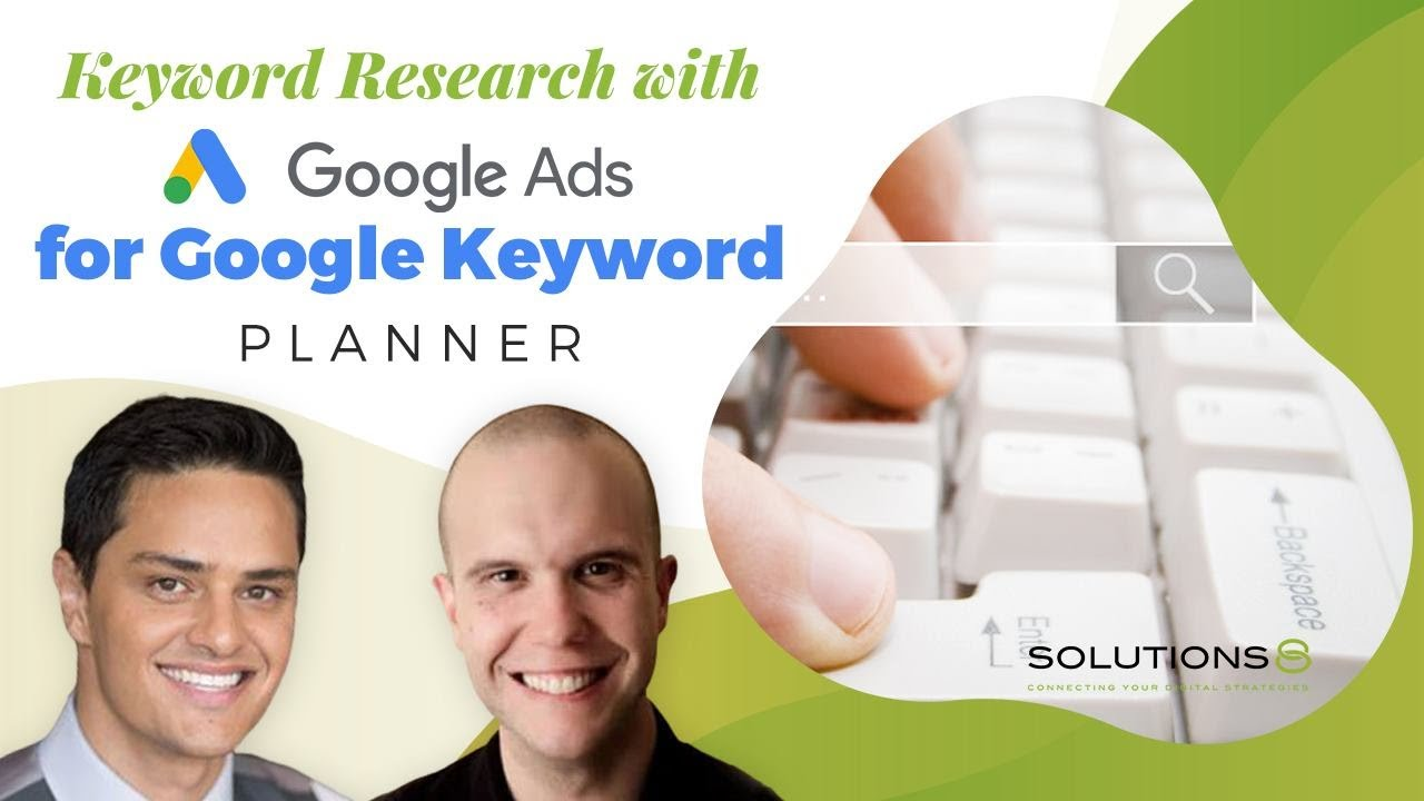 KEYWORDS research with Google Ads for Google keyword planner