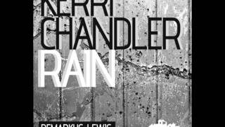 Kerri Chandler - Rain (Demarkus Lewis 2011 Mix)
