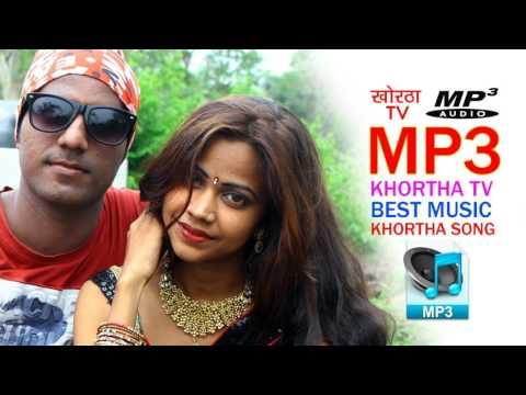 DEKHI TOR ROOP MASTANA  NEW KHORTHA MP3 SONGS KHORTHA TV