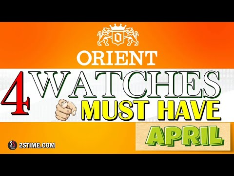 4 ORIENT Watches You Must HAVE | APRIL Choice By  @2stime