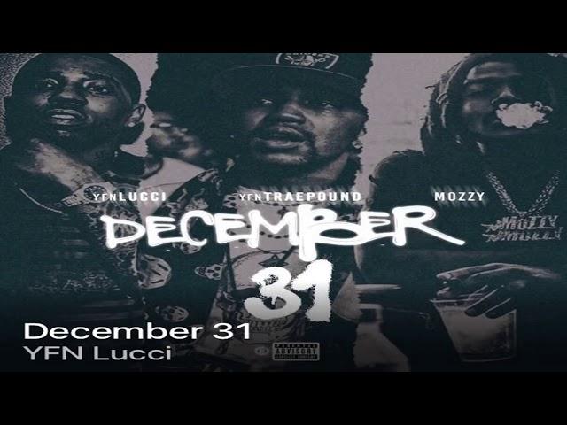 YFN Lucci - December 31 (Feat. YFN Traepound & Mozzy)