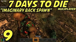 "7 Days To Die Alpha 11.4 Multiplayer Gameplay / Let's Play (s-11) -ep. 9- ""imaginary Back Spawn"""