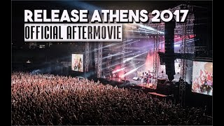 Release Athens Festival- Official Aftermovie 2017
