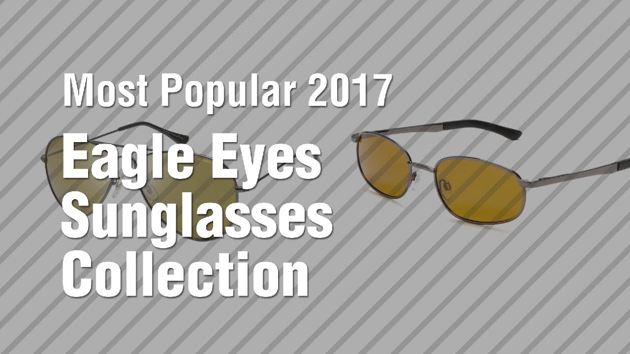 7212ec9919b Eagle Eyes Sunglasses Collection    Most Popular 2017