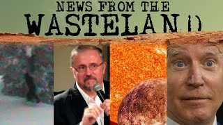Bigfoot, The Apocalypse, Exoplanets, and The Election on News from the Wasteland!