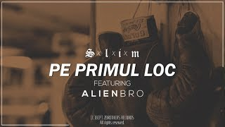 Slim - Pe primul loc (feat. Alien Bro)