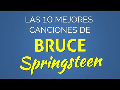 Las 10 mejores canciones de BRUCE SPRINGSTEEN