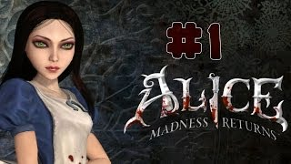 Alice: Madness Returns - Walkthrough - Part 1 (PC) [HD]