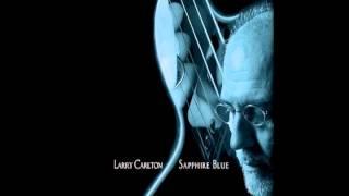 Sapphire Blue - Larry Carlton - Sapphire Blue
