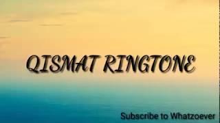 Qismat |Ringtone|