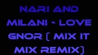 Lady Gaga vs. Nari and Milani - Love Gnor ( Mix It Mix Remix)