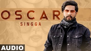 Oscar (Full Audio) | Singga | Harish Verma | Yuvraaj Hans | Prabh Gill | Latest Punjabi Song 2020