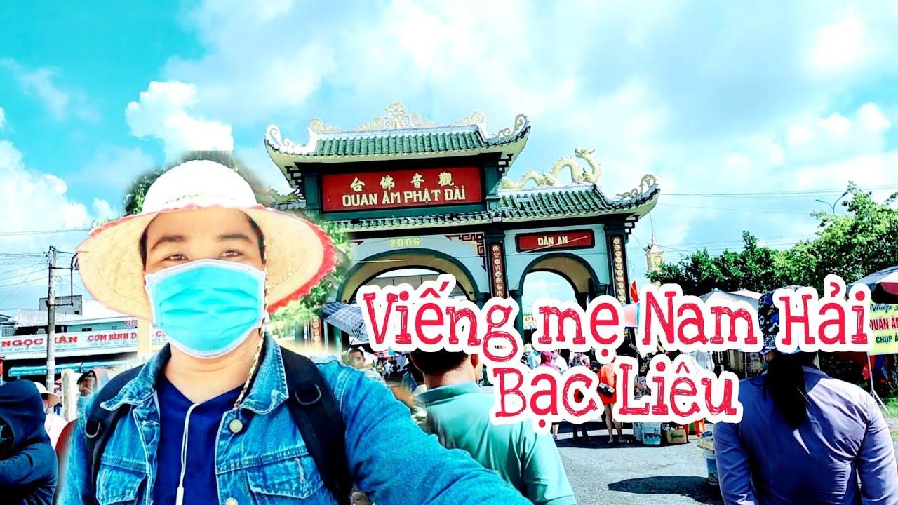 Viếng Mẹ Nam Hải - Quan Âm Phật Đài Bạc Liêu   Hành trình viếng mẹ Nam Hải Bạc Liêu #2