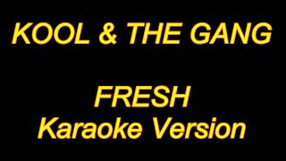 Kool & The Gang - Fresh (Karaoke Lyrics) NEW!!