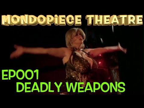 Deadly Weapons  Mondopiece Theatre
