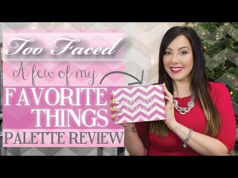 "Too Faced ""A Few Of My Favorite Things"" Review 