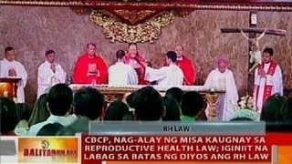 BT: CBCP, nag-alay ng misa kaugnay sa Reproductive Health law