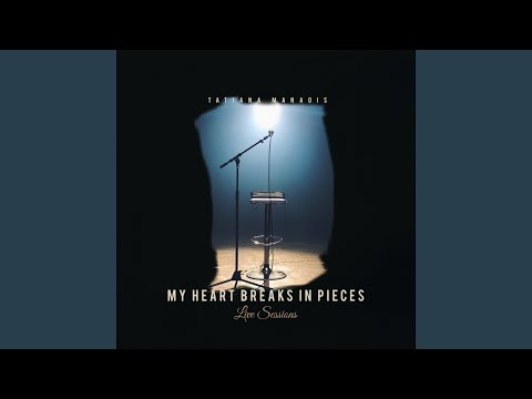 my-heart-breaks-in-pieces-(live-sessions)