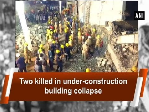 2 killed in under-construction building collapse - Karnataka News