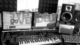 Remix - Svenstrup & Vendelboe - Dybt Vand (Feat. Nadia Malm) (Anders K Remix)