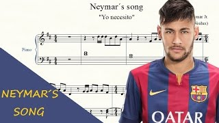 "Neymar's song ""Yo necesito"" - PIANO score"