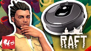 I'm an Ocean Roomba - Raft | Rooster Teeth