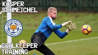 Kasper Schmeichel / Goalkeeper Training / Leicester City Fc !