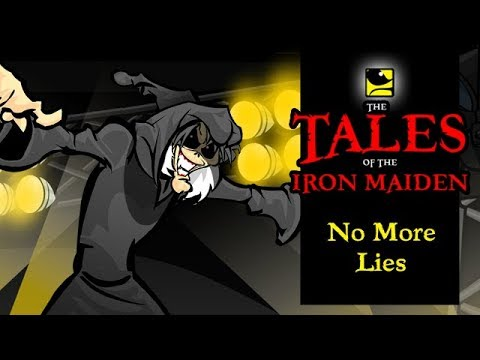 The Tales Of The Iron Maiden - NO MORE LIES