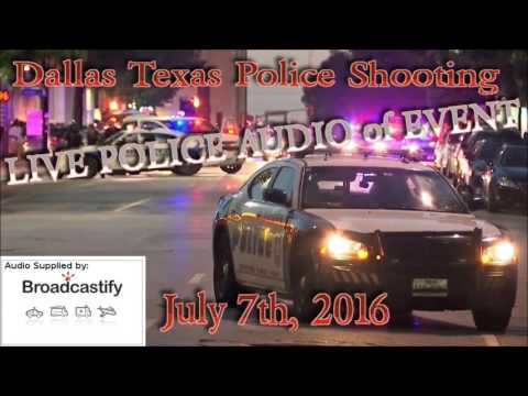 Dallas Texas Shooting LIVE Police Scanner AUDIO as it happened July 7, 2016