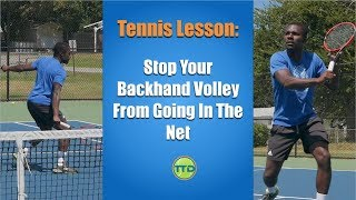 Tennis Lesson: Stop Your Backhand Volley From Going In The Net