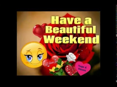 Happy Weekend Greetings/Quotes/Sms/Wishes/Saying/E-Card ...