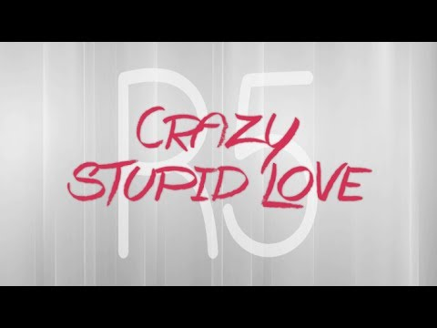 R5 - Crazy Stupid Love (Lyrics)