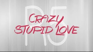 R5 - Crazy Stupid Love (Lyrics)
