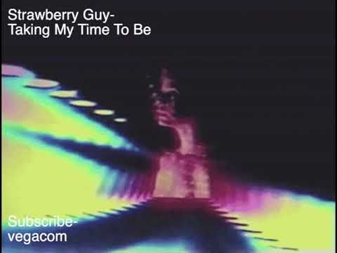 Strawberry Guy- Taking My Time To Be Mp3