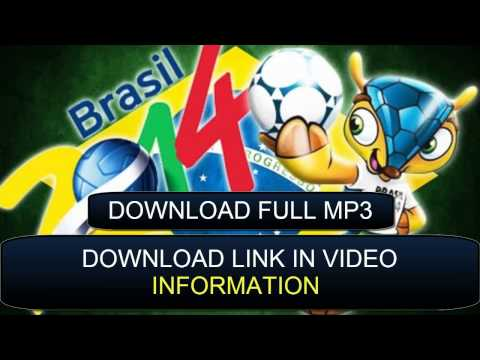 ► FIFA World cup brasil 2014 song DOWNLOAD IN MP3 ©