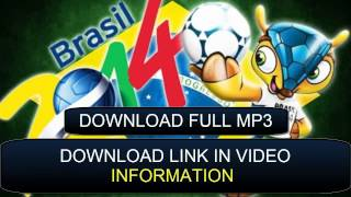 ► FIFA World cup brasil 2014 song [DOWNLOAD IN MP3] ©
