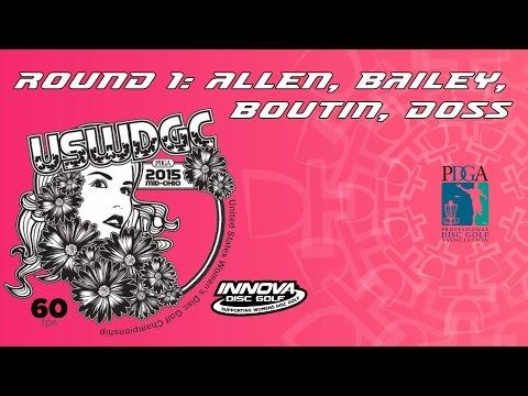 2015 USWDGC: Round 1, Pt. 2 (Allen, Bailey, Boutin, Doss) (60fps)