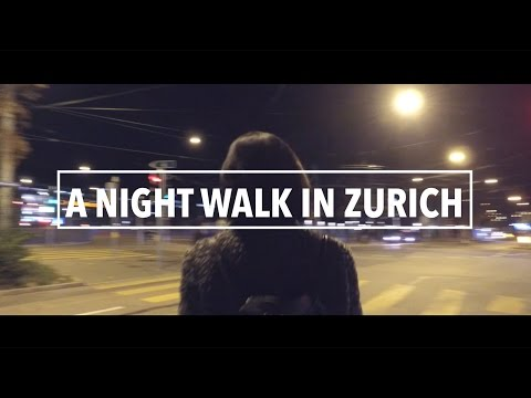 A Night Walk in Zurich | A short film shot with DJI Osmo