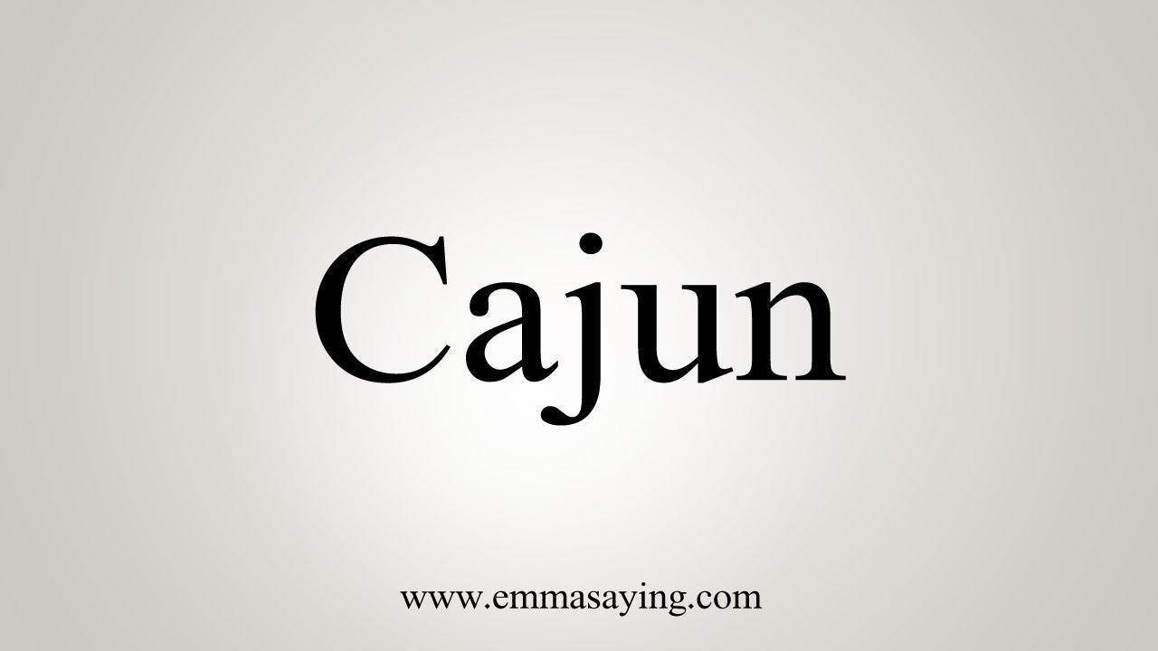 How To Say Cajun