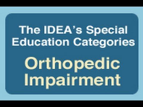 The IDEA's Special Education Categories: Orthopedic Impairment