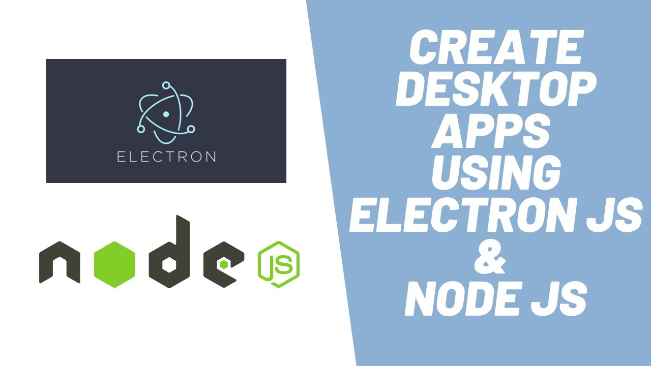 How to Create Desktop Apps Using Electron JS & Node JS