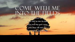 Come With Me Into The Fields