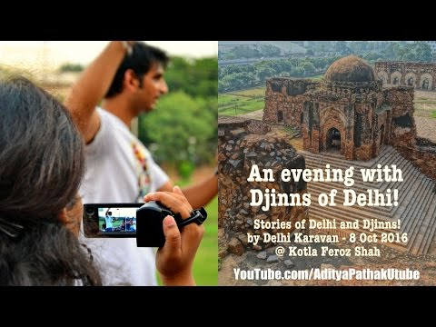 Stories of Delhi and Djinns (Kotla Feroz Shah) by Delhi Karavan