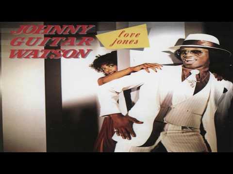 "Johnny ""Guitar"" Watson - Love Jones (full album)"