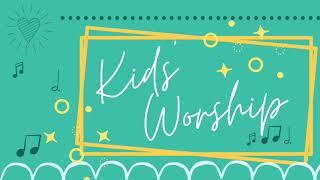 Kids Worship 7-19-2020