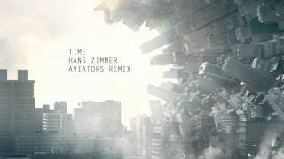Hans Zimmer - Time (Aviators Remix)