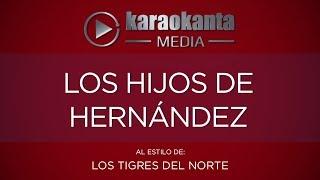Karaokanta - Los Tigres del Norte - Los hijos de Hernández