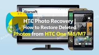 HTC Photo Recovery | How to Restore Deleted Photos from HTC One M8/M7