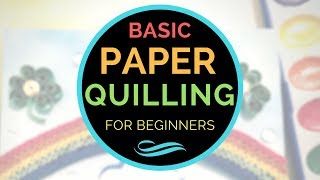 Basic Paper Quilling for Beginners